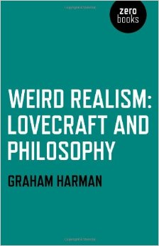Weird Realism (2012, Zer0 Books) by Garaham Harman